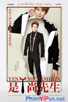 Xem phim Vâng! Thượng Tiên Sinh - Yes Mr Fashion
