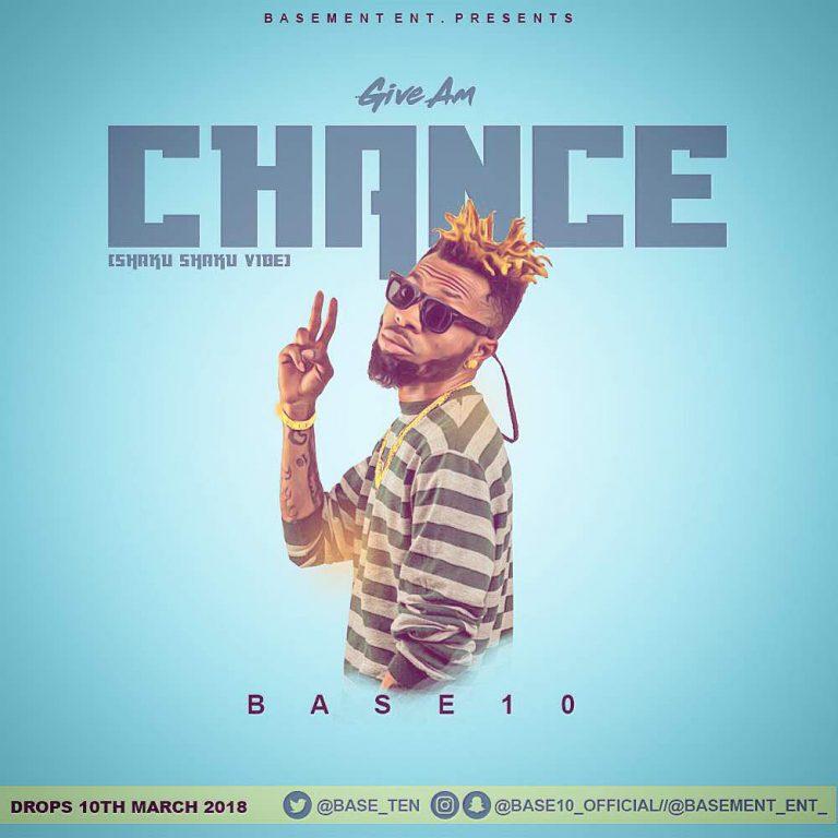 IMG 20180310 WA0006 768x768 - [New Music] Base10 – Give Am Chance