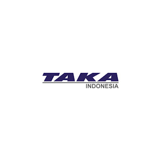 Lowongan Kerja PT. TAKA Indonesia Terbaru