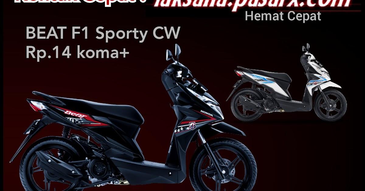 Lihat disini untuk melihat pilihan lampu depan honda yang kami jual. Harga BEAT F1 SPORTY plus CW - Kes/Kredit Motor Honda di Purwodadi Grobogan 2019 - LAKSANA MOTOR ...