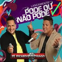 Zé Ricardo e Thiago - Pode Ou Não Pode