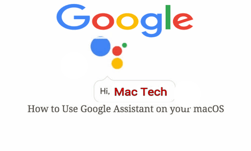 How to Install Google Assistant on MacOs
