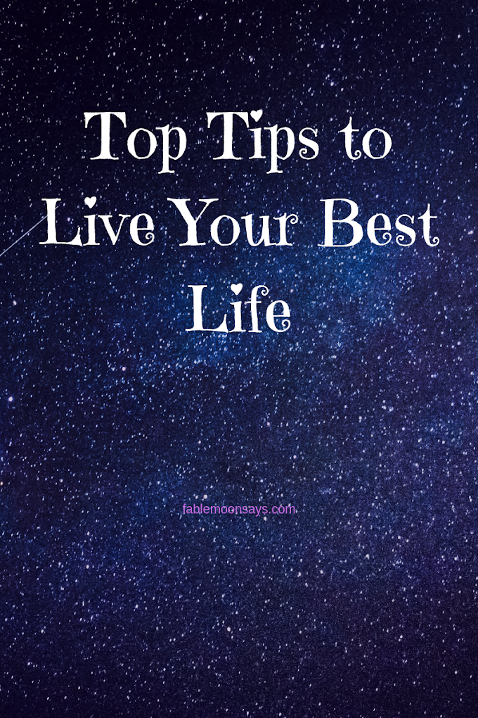 Top Tips to Live Your Best Life