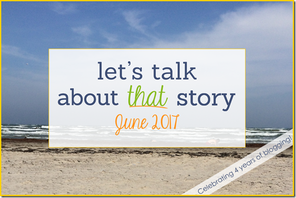 Let's Talk About That Story: June 2017 | About That Story