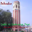 Enjoy the beauty of Hill Station in Dehradun – Book Reasonable taxi service form Delhi