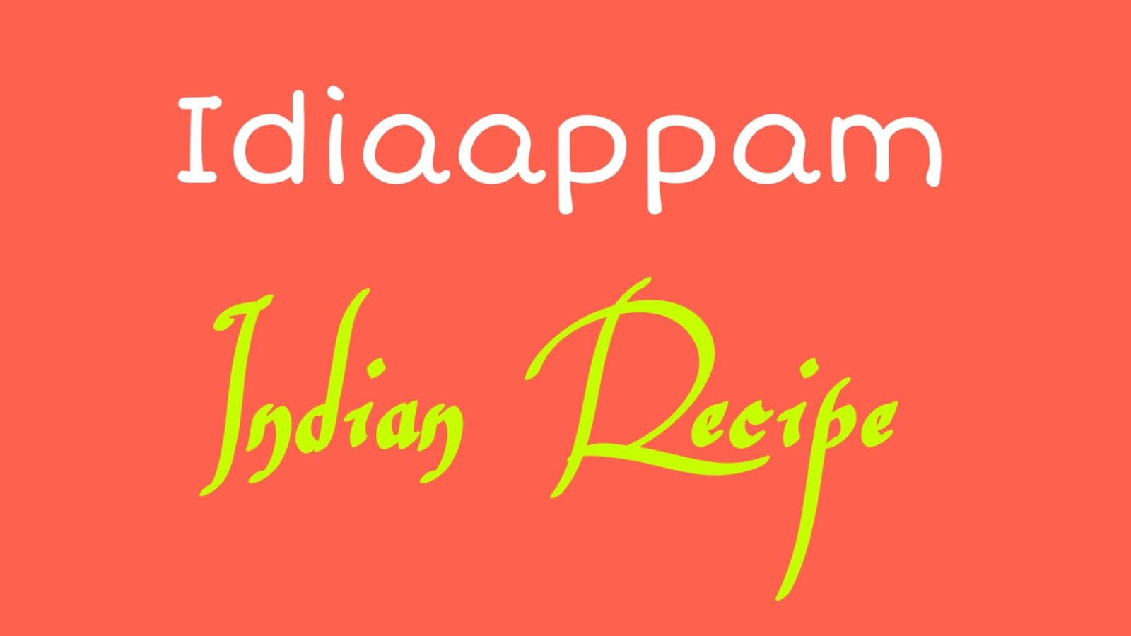 Idiaappam Indian Recipes Ingredients Method