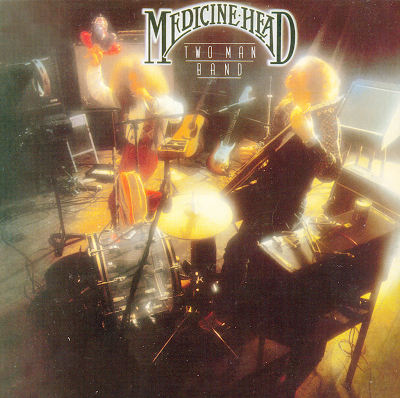 Medicine Head ~ 1976b ~ Two Man Band