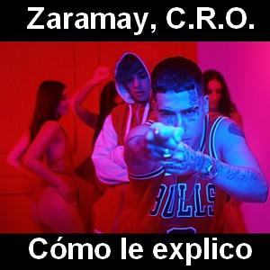 Zaramay, C.R.O - Como le explico