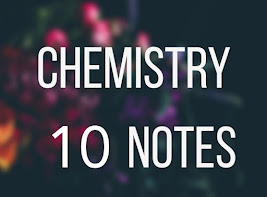 Chemistry  notes class 10