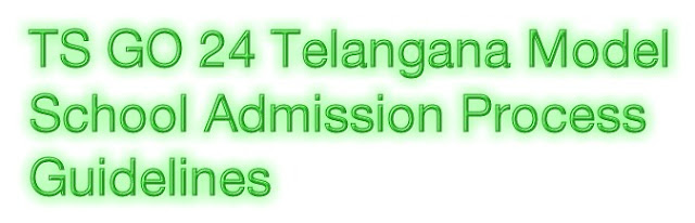 TS GO 24 model school admission guidelines