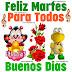 Te deseo un feliz y bello Martes