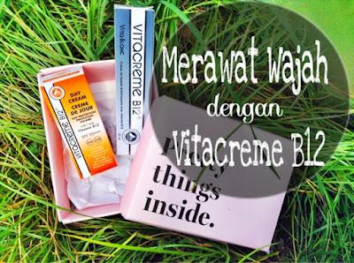 Merawat wajah dengan Vitacreme B12