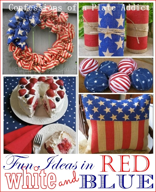 CONFESSIONS OF A PLATE ADDICT Fun Ideas in Red, White and Blue