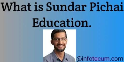 Sundar Pichai education