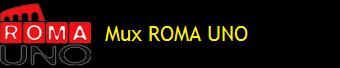 MUX ROMA UNO