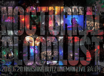 [TV-SHOW] NOCTURNAL BLOODLUST – 銃創 AT '15 AKASAKA BLITZ (2015/10/28)