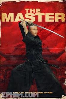 Bậc Thầy Võ Thuật - The Master (2014) Poster