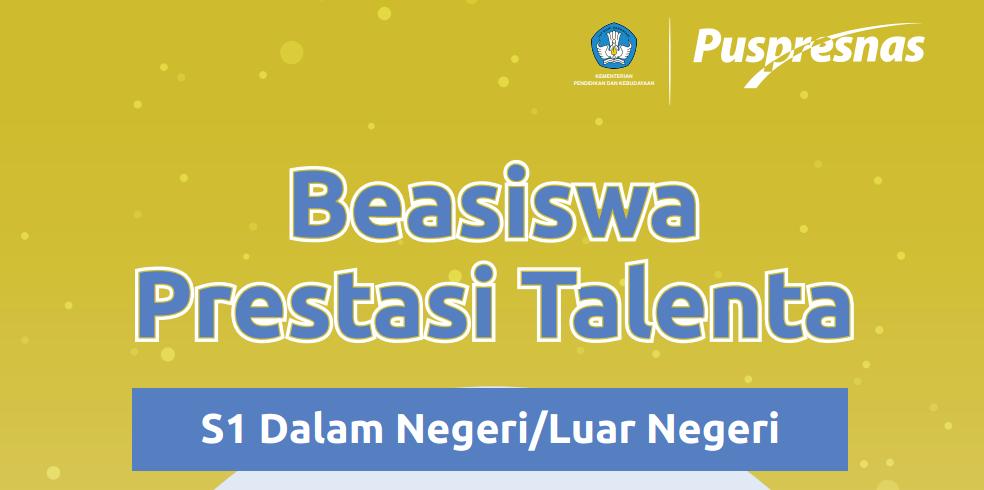 Beasiswa  Prestasi Talenta S1 dalam dan Luar Negeri Tahun 2021