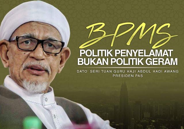 BPMS: POLITIK PENYELAMAT BUKAN POLITIK GERAM