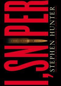 I, Sniper By Stephen Hunter