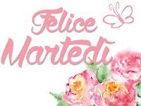 buon martedi immagine con frase aforismo felice martedi fiori rose farfalla.jpg
