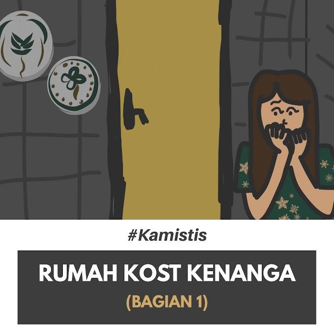 #Kamistis : Rumah Kost Kenanga