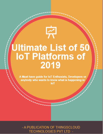 Ultimate List of 50 IoT Platforms of 2019