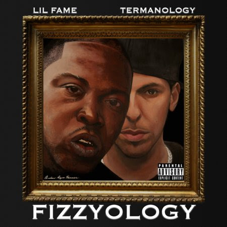 Lil Fame and Termanology - Fizzyology