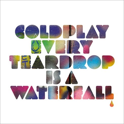 coldplay-every-teardrop-is-a-waterfall
