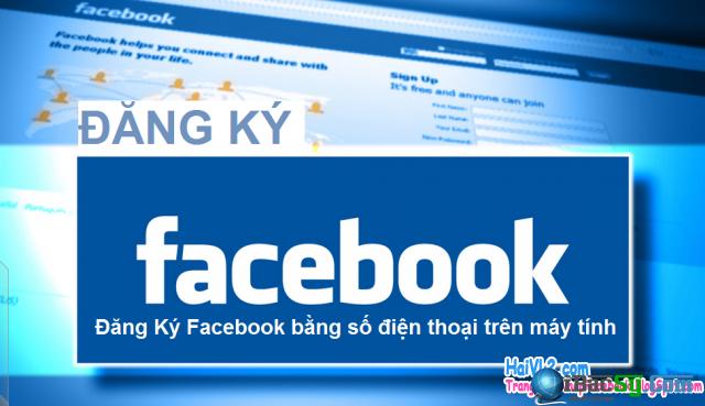 Hình 1 - Hướng dẫn đăng ký Facebook bằng số điện thoại
