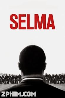 Giấc Mơ Thay Đổi Cả Thế Giới - Selma (2014) Poster