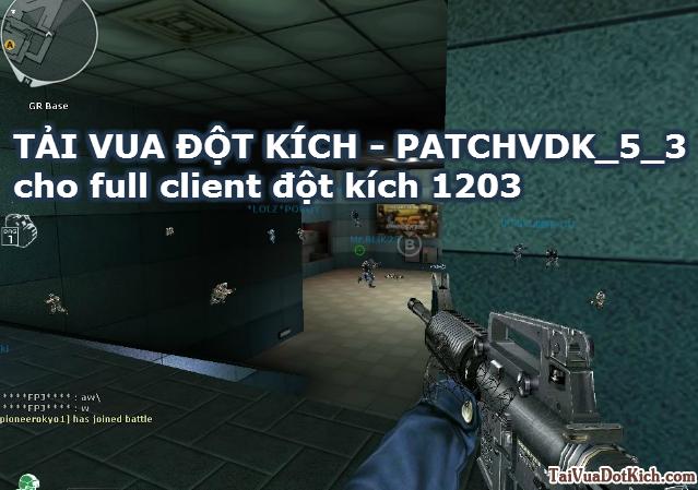 Tải patch Vua Đột Kích cho client Đột kích 1203