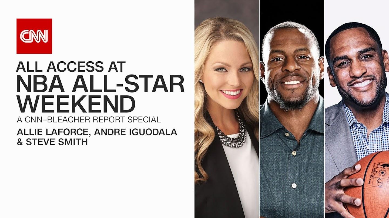 Watch All Access at NBA All-Star Weekend: A CNN-Bleacher Report Special live