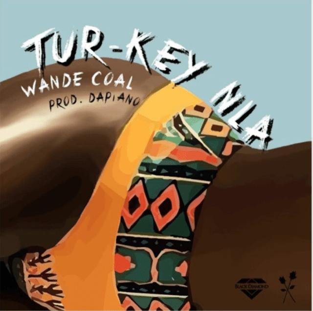 [Music] Wande Coal – Tur-key Nla | @Wandecoal