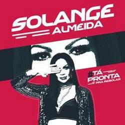 Solange Almeida - Ta Pronta Pra Rebolar 2018