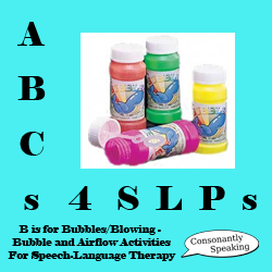 ABCs 4 SLPs: B is for Bubbles/Blowing - Bubble and Blowing (Airflow) Activities for Speech-Language Therapy image