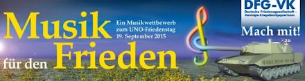 Banner: »Musik für den Frieden. Ein Musikwettbewerb zum UNO-Friedenstag 19. September 2015 DFG-VK Mach mit!«.