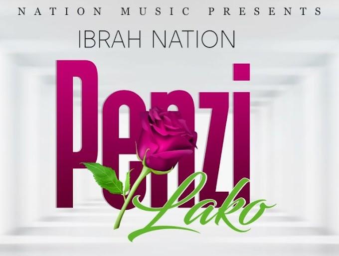 Ibrah Nation - Penzi Lako | Download Audio