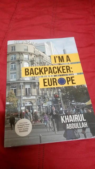 I'm A Backpacker : Europe oleh Khairul Abdullah