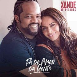 Download Xande De Pilares - Fã Do Amor Da Gente