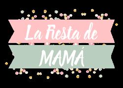 LA FIESTA DE MAMÁ