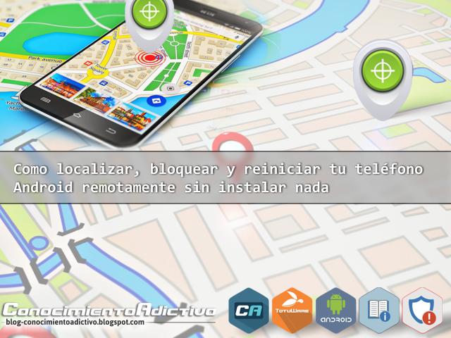Como localizar, bloquear y reiniciar tu dispositivo Android ...