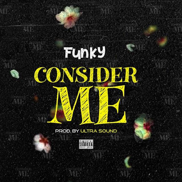 [Music] Funky - Consider Me - Prod By Ultrasoundz