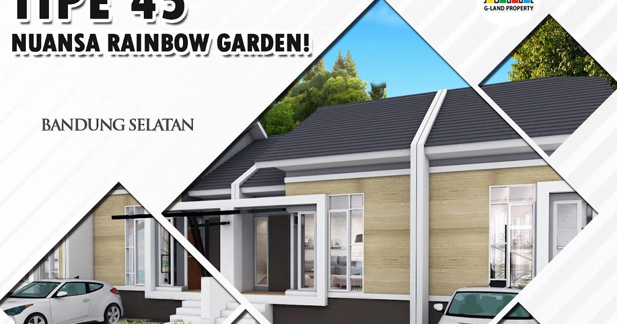 TIPE 45 Nuansa Rainbow Garden Perumahan di Bandung Selatan ...