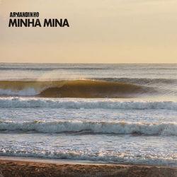 Armandinho - Minha Mina