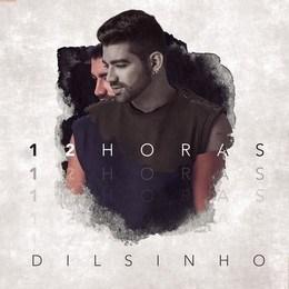 Dilsinho – 12 Horas