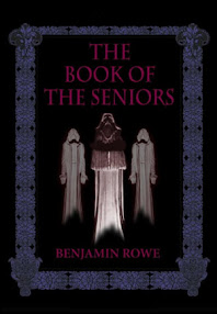 Cover of Benjamin Rowe's Book The Book Of The Seniors