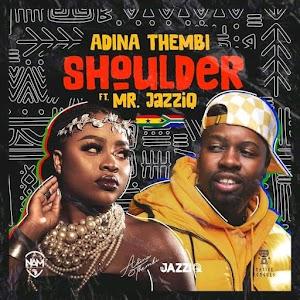 Audio - Adina Thembi - Shoulder - ft Mr Jazzio