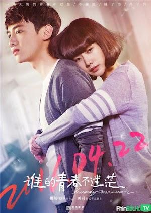 Phim Thanh Xuân Của Ai Không Mơ Hồ - Yesterday Once More (2016)
