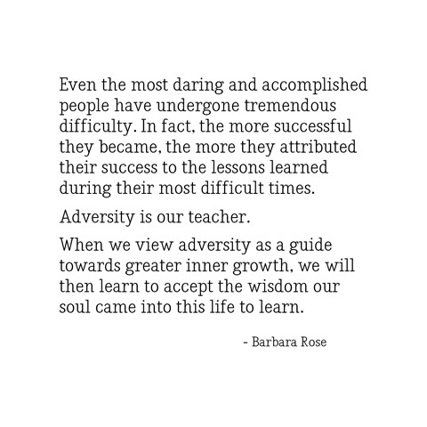 adversity is our teacher -- rose